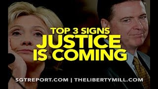 TOP 3 SIGNS THAT JUSTICE IS COMING